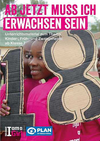 Ab jetzt muss ich erwachsen sein. Quelle: Plan International Deutschland e.V.