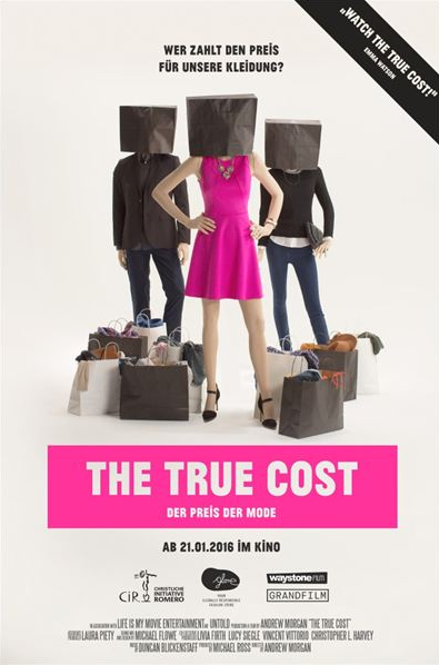 Filmplakat The True Cost. Quelle: www.welthaus.de