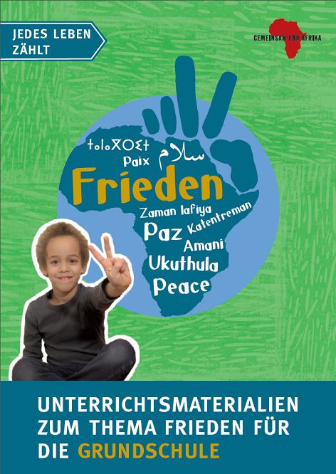 """Titelseite Material """"Frieden – Jedes Leben zählt"""" für die Sek. I und II. Quelle: GEMEINSAM FÜR AFRIKA e.V."""