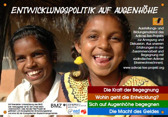 Ausstellung: Entwicklungspolitik auf Augenhöhe (Quelle: http://www.adivasi-tee-projekt.org/images/ATP/pdf/Materialien%20downloads/Ausstellung%20EP%20auf%20Augenhoehe.pdf)