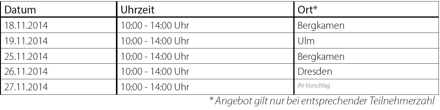Terminübersicht: 18.11. Bergkamen, 19.11. Ulm, 25.11. Bergkamen, 26.11. Dresden