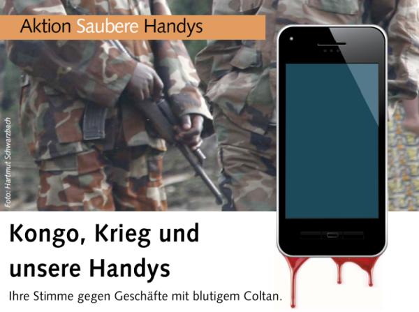 Kongo, Krieg und unsere Handys / Ihre Stimme gegen Geschäfte mit blutigem Coltan.