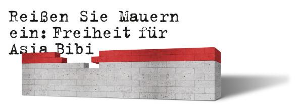 Reißen Sie Mauern ein - Freiheit für Asia Bibi