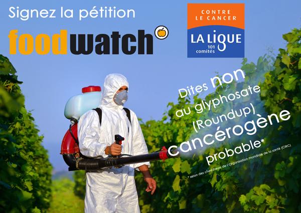 pétition foodwatch glyphosate Ligue contre le cancer adressée à l'EFSA