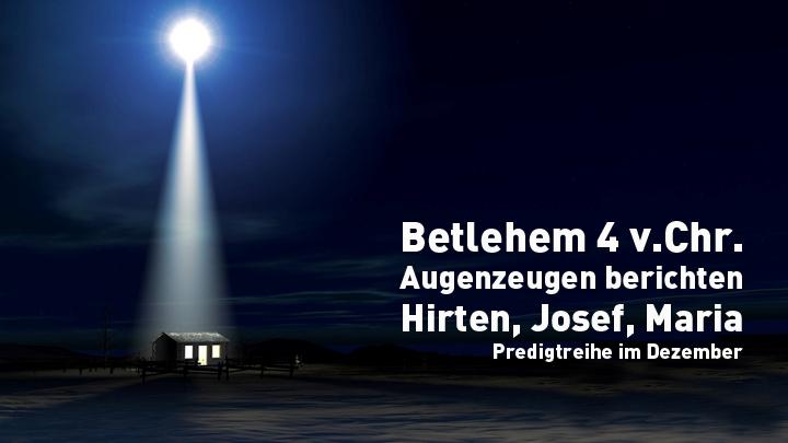 Bethlehem - Augenzeugen berichten