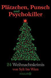 Plätzchen, Punsch und Psychokiller – 24 gruselige Weihnachtsgeschichten von Sylt bis Wien