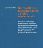 Publikation von Günther Schade: Die Staatlichen Museen zu Berlin - 25 Jahre wiedervereint