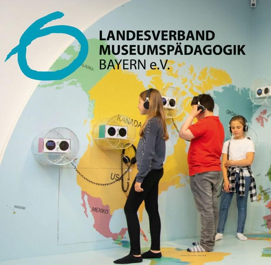 Jahrestagung Landesverband Museumspädagogik Bayern
