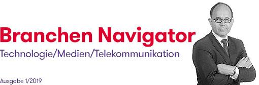 Branchen Navigator Technologie/Medien/Telekommunikation Ausgabe 1/2019