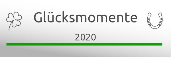 Besondere Momente im Jahr 2020