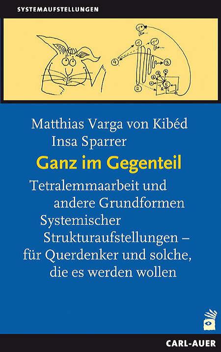 Matthias Varga von Kibéd und Insa Sparrer: Ganz im Gegenteil