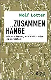 Wolf Lotter: Zusammenhänge