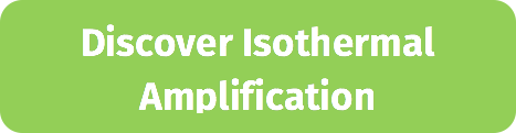Discover Isothermal Amplification