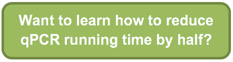 Want to learn how to reduce qPCR running time by half?