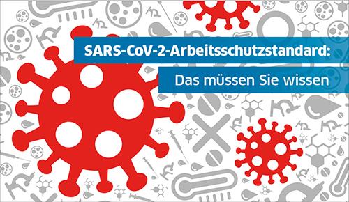SARS-CoV-2-Arbeitsschutzstandards: Das müssen Sie wissen