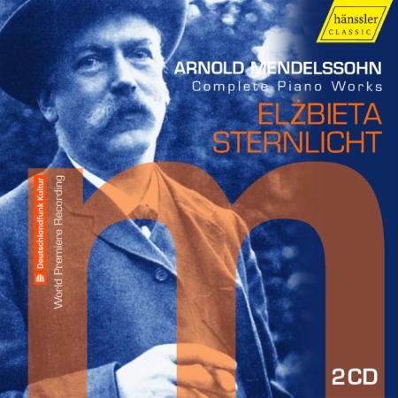 Arnold Mendelssohn: Complete Piano Works