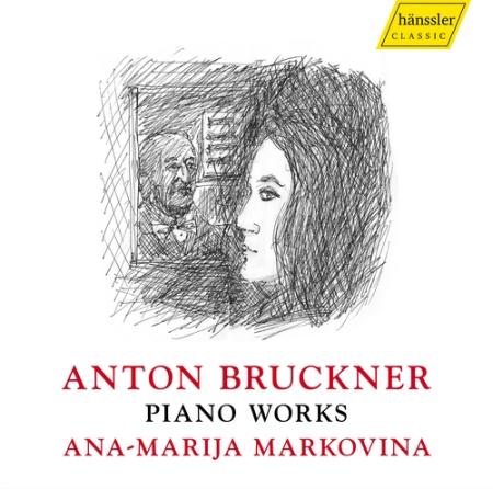 Bruckner: Piano Works (13 World Premiere Recordings)