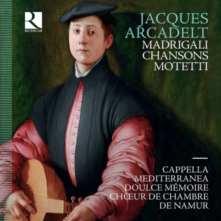Arcadelt: Motetti - Madrigali - Chansons