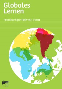 Titelseite Handbuch Globales Lernen für Referent_innen. Quelle: EPIZ Berlin