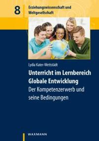 Cover Kater-Wettstädt, Lydia: Unterricht im Lernbereich Globale Entwicklung. Quelle: waxmann.com