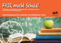 "Titelseite der Handreichung ""FAIR macht Schule"". Quelle: www.deab.de"