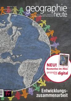 Cover geographie heute zum Thema Entwicklungszusammenarbeit. Quelle: friedrich-verlag.de