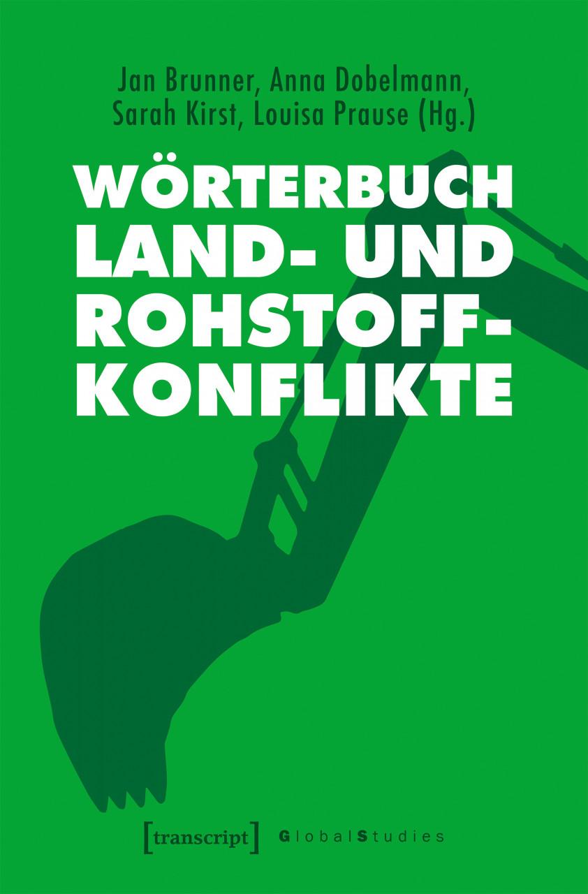 Titelseite Wörterbuch Land- und Rohstoffkonflikte. Quelle: transcript-verlag.de