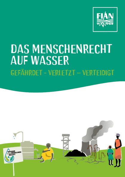 """Titelseite der FIAN-Broschüre """"Das Menschenrecht auf Wasser, gefährdet – verletzt – verteidigt"""". Quelle: fian.de"""