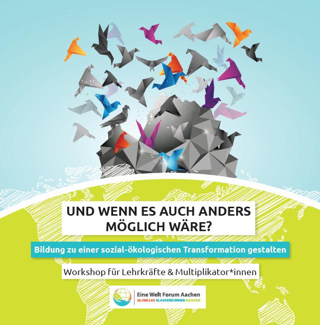 """Ausschnitt Flyer zum Workshop """"Und wenn es auch anders möglich wäre?"""". Quelle: globalesklassenzimmer-aachen.de"""