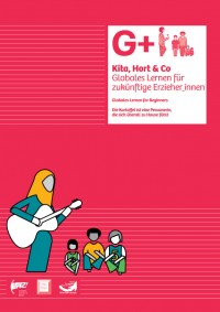 """Titelseite """"G+ KITA, HORT UND CO – Globales Lernen für zukünftige Erzieher_innen"""". Quelle: EPIZ e.V."""