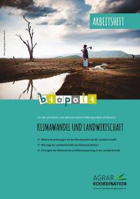 Biopoli Arbeitsheft Klimawandel und Landwirtschaft. Quelle: agrarkoordination.de