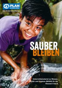 """Titelseite """"Sauber Bleiben: Unterrichtsmaterial zu Wasser, Sanitär und Hygiene"""". Quelle: Plan International Deutschland e.V."""