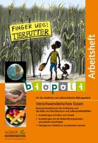 """Titelseite des Arbeitsheftes """"Verschwenderisches Essen"""". Quelle: agrarkoordination.de"""