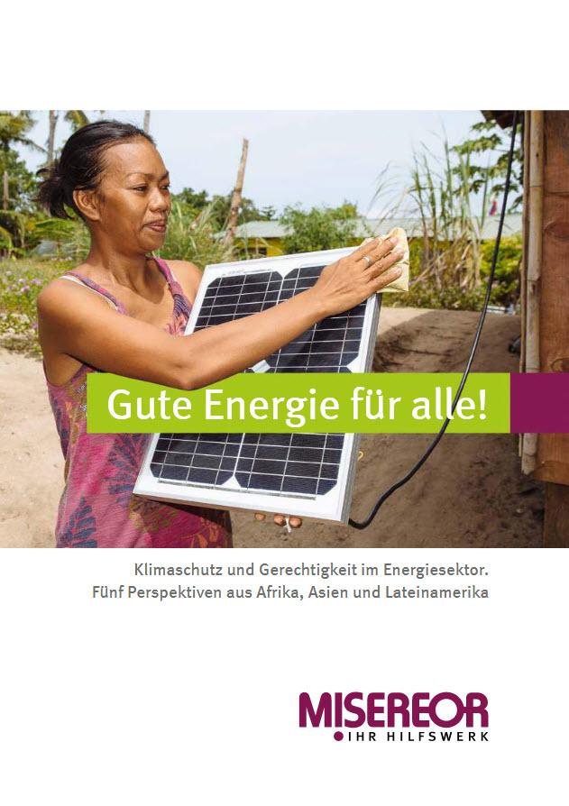 """Titelseite """"Gute Energie für alle! Klimaschutz und Gerechtigkeit im Energiesektor."""" Quelle: Misereor"""