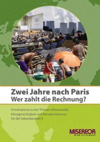"""Titelseite des Unterrichtsmaterials """"Zwei Jahre nach Paris - wer zahlt die Rechnung?"""" Quelle: Misereor"""
