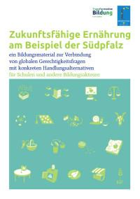 """Titelseite des Materials """"Zukunftsfähige Ernährung am Beispiel der Südpfalz"""". Quelle: Bürgerstiftung Pfalz"""