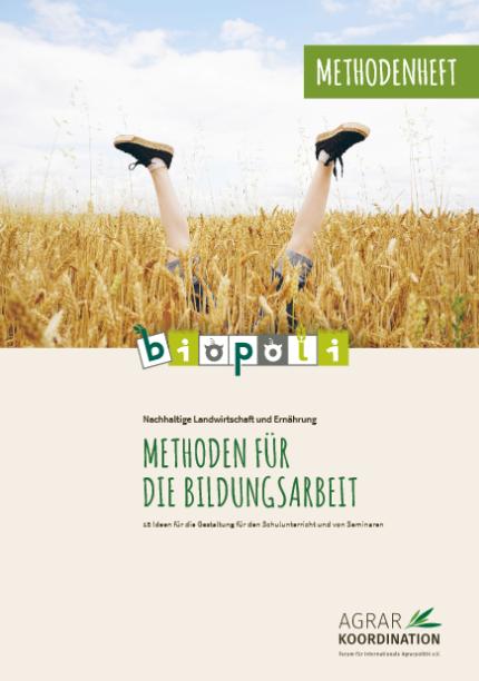 Titelseite Methodenheft Nachhaltige Landwirtschaft und Ernährung. Quelle: www.agrarkoordination.de