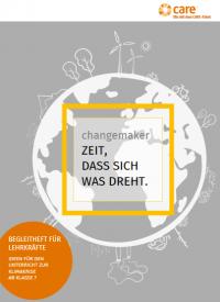 Deckblatt Changemaker-Begleitheft. Quelle: www.care.de