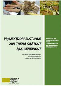 """Titelseite Material """"Projektdoppelstunde zum Thema Saatgut als Gemeingut"""". Quelle: Aktion Agrar"""