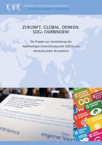 """Titelseite Bildungsmaterialien – """"Zukunft. Global. Denken. SDGs fairbinden!"""" Quelle: Ethnologie in Schule und Erwachsenenbildung (ESE) e.V."""