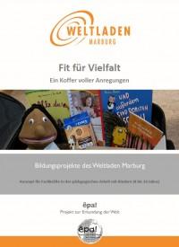 """Titelseite des Konzeptheftes """"Fit für Vielfalt"""". Quelle: Marburger Weltladen"""