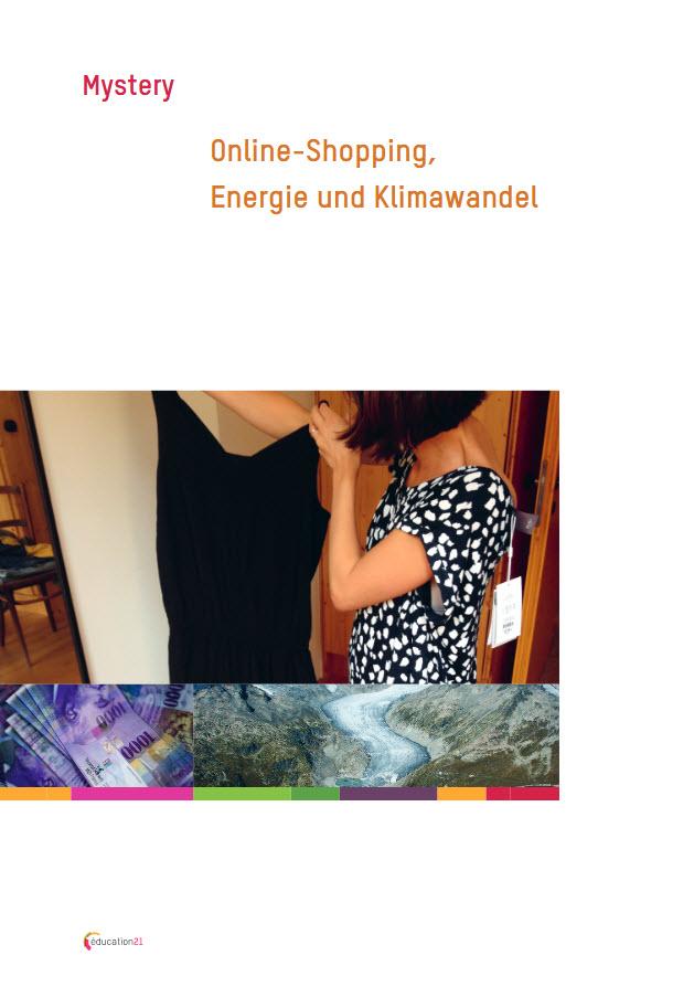 Titelbild Mystery: Online-Shopping, Energie und Klimawandel. Quelle: education21.ch