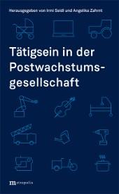 Buch: Tätigsein in der Postwachstumsgesellschaft: Quelle: metropolis-verlag.de