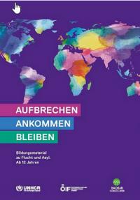 Titelseite Aufbrechen - ankommen - bleiben. Bildungsmaterial zu Flucht und Asyl. Quelle: Baobab