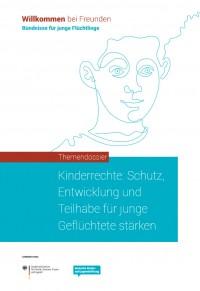 """Themendossier """"Kinderrechte: Schutz, Entwicklung und Teilhabe für junge Geflüchtete stärken"""", Quelle: willkommen-bei-freunden.de"""