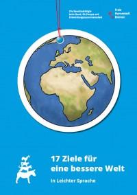 """Titelseite der Broschüre  """"17 Ziele für eine bessere Welt – in leichter Sprache"""". Quelle: lafez.bremen.de"""