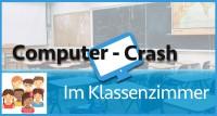 Computer-Crash im Klassenzimmer. Offener E-Learningkurs für Schulen. Quelle: elearning-politik.de
