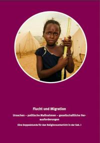 """Titelseite Material """"Flucht und Migration: Ursachen – politische Maßnahmen – gesellschaftliche Herausforderungen"""""""