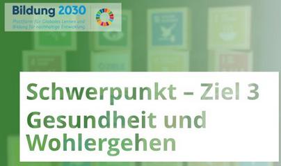 Plattform Bildung2030. Schwerpunkt SDG 3 - Gesundheit und Wohlergehen