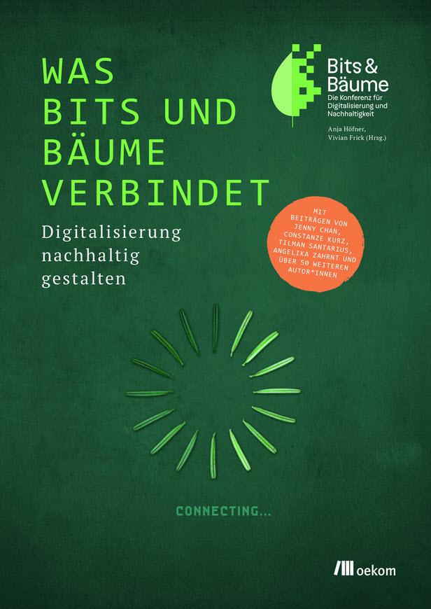 Cover Was Bits und Bäume verbindet. Quelle: oekom.de